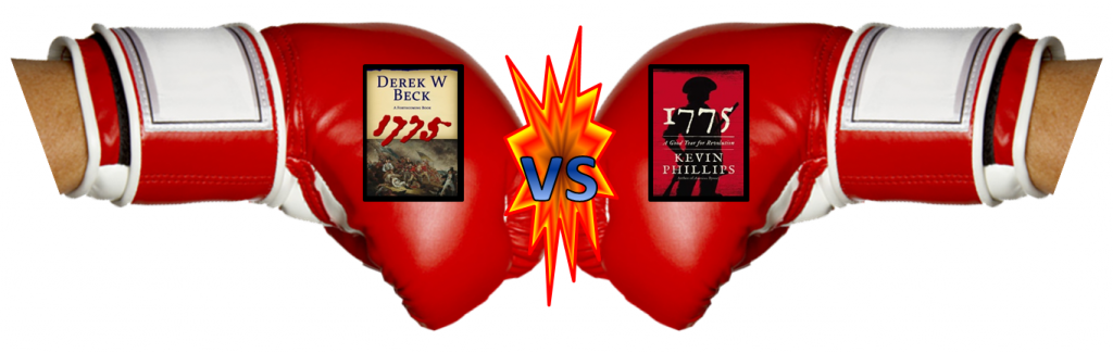 "Kevin Phillips's ""1775: A Good Year for a Revolution"" vs. Derek Beck's forthcoming ""1775"""